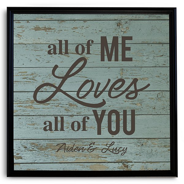 All of Me Loves All of You Canvas - 16x16 Black Frame