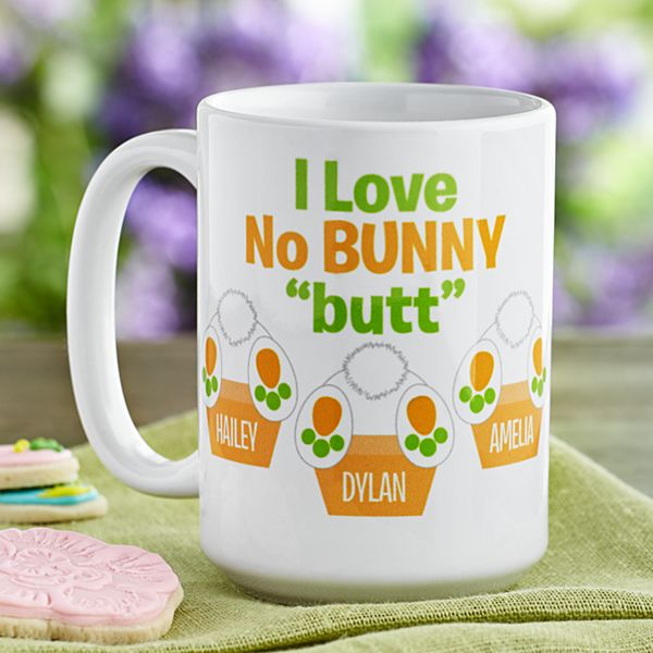 "No Bunny ""Butt"" You Mug"