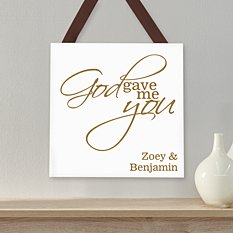 Gave Me You Square Wood Plaque