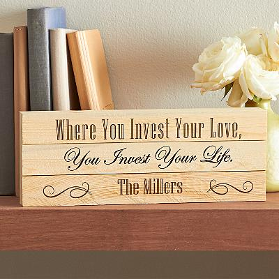 Invest Your Love Wood Sign
