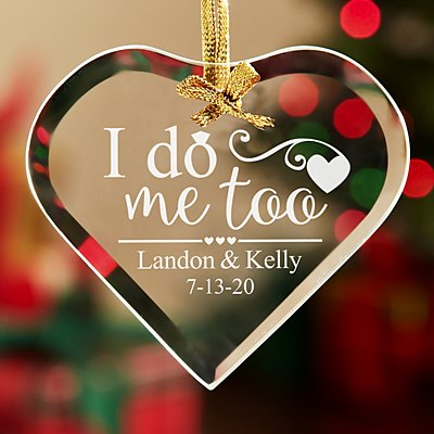 I Do, Me Too Glass Ornament