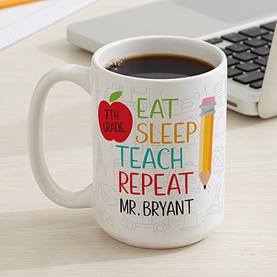 Eat, Sleep, Teach Coffee Mug