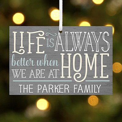 Life is Always Better at Home Rectangle Ornament