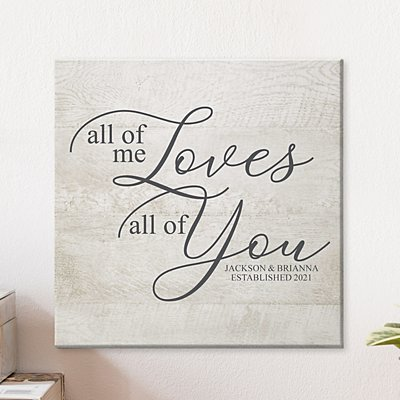All of Me Loves All of You Canvas