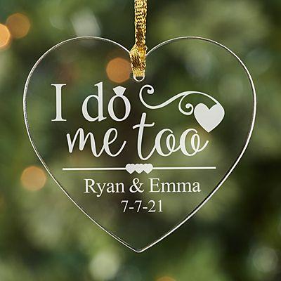 I Do, Me Too Acrylic Ornament