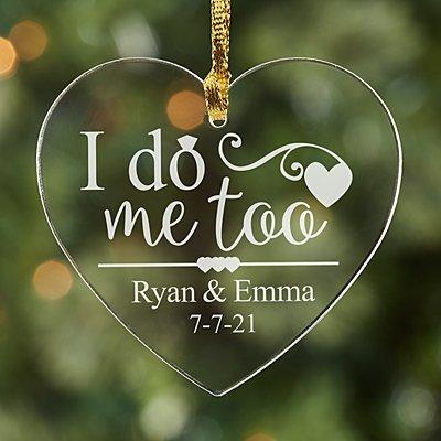 I Do, Me Too Acrylic Heart Ornament