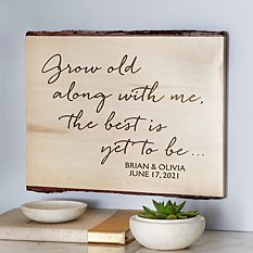 Grow Old with Me Rustic  Wood Sign