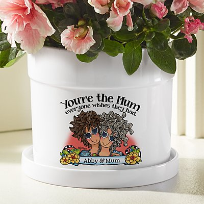 You're the Mum Everyone Wishes They Had Flower Pot by Suzy Toronto