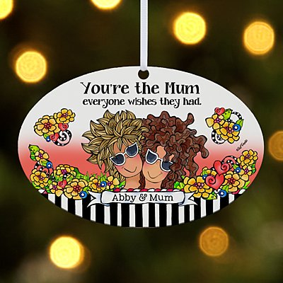 You're the Mum Everyone Wishes They Had Oval Bauble by Suzy Toronto
