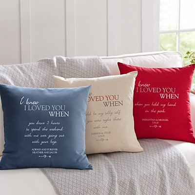 I Knew I Loved You When Throw Pillow